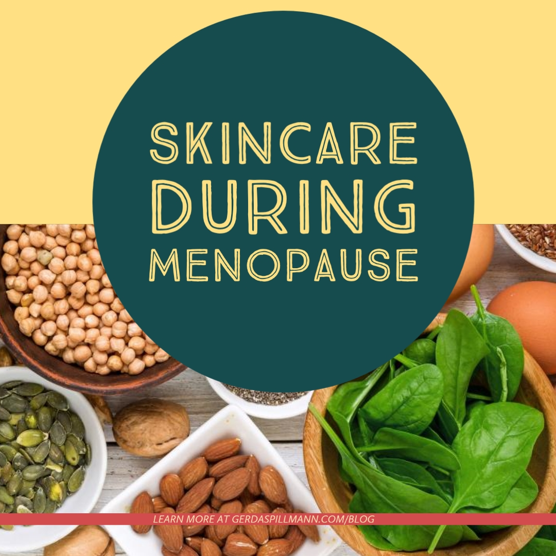 Skincare during Menopause - Learn More at GerdaSpillmann.com